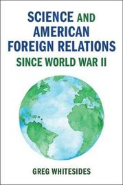 Cambridge Studies in US Foreign Relations by Greg Whitesides