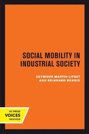 Social Mobility in Industrial Society by Seymour Martin Lipset