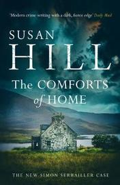 The Comforts of Home: Simon Serrailler Book 9 by Susan Hill image