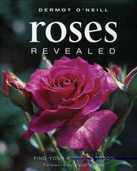 Roses Revealed: Find Your Perfect Rose by Dermot O'Neill image