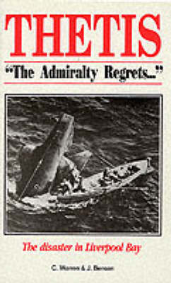 Thetis - The Admiralty Regrets: The Disaster in Liverpool Bay by C.E.T. Warren image