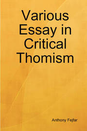 Various Essay in Critical Thomism by Anthony Fejfar image