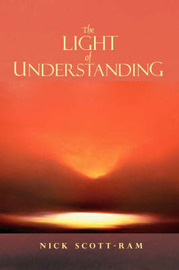 The Light of Understanding by Nick Scott-Ram