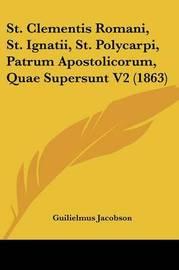 St. Clementis Romani, St. Ignatii, St. Polycarpi, Patrum Apostolicorum, Quae Supersunt V2 (1863) by Guilielmus Jacobson image