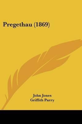 Pregethau (1869) by Griffith Parry image