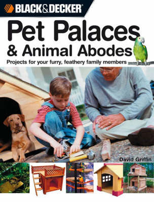 24 Weekend Projects for Pets (Black & Decker) by David Griffin