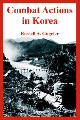 Combat Actions in Korea by RUSSELL A. GUGELER image