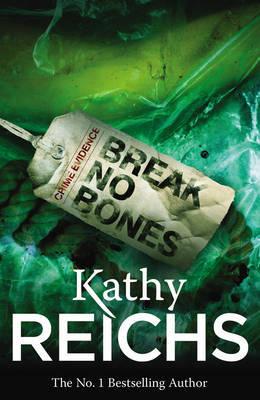 Break No Bones: (Temperance Brennan 9) by Kathy Reichs