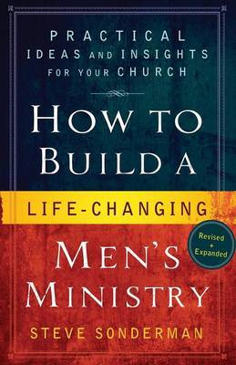How to Build a Life-Changing Men's Ministry by Steve Sonderman image