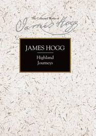 Highland Journeys by James Hogg