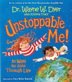 Unstoppable Me by Wayne W Dyer