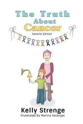 The Truth about Cancer, Second Edition by Kelly Strenge image