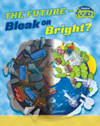 The Future: Bleak or Bright Big Book by Louise Spilsbury image