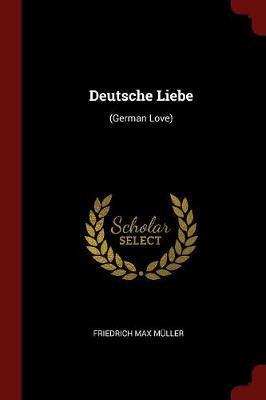 Deutsche Liebe by Friedrich Max Muller image