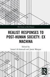Realist Responses to Post-Human Society: Ex Machina