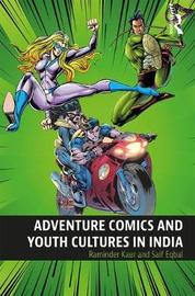 Adventure Comics and Youth Cultures in India by Raminder Kaur