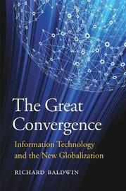The Great Convergence by Richard Baldwin