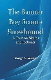 The Banner Boy Scouts Snowbound by George A. Warren