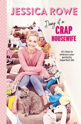 Diary of a Crap Housewife by Jessica Rowe