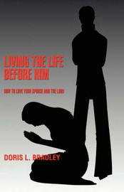 Living the Life Before Him by Doris L Bradley image
