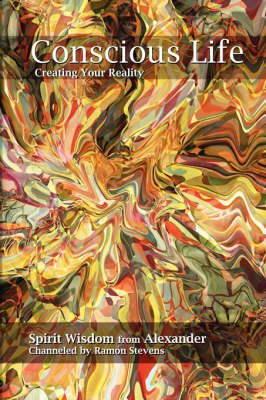 Conscious Life: Creating Your Reality by Ramon Stevens image