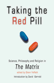 "Taking the Red Pill: Science, Philosophy and Religion in ""The Matrix"" image"