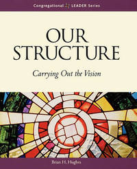 Our Structure by Brian H Hughes