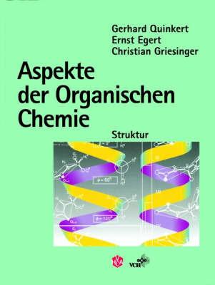 Aspekte Der Organischen Chemie by G Qunikert