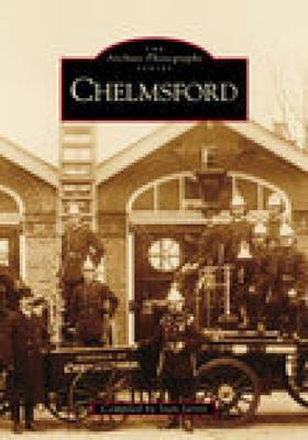 Chelmsford In Old Photographs by Stan Jarvis