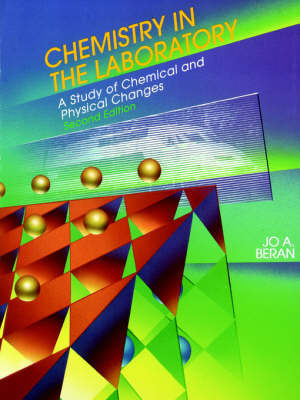 Chemistry in the Laboratory: A Study of Chemical and Physical Changes by Jo Allan Beran