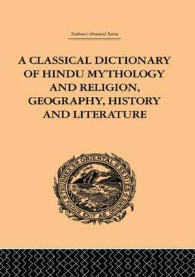 A Classical Dictionary of Hindu Mythology and Religion, Geography, History and Literature by John Dowson image