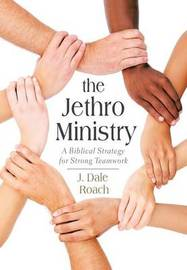 The Jethro Ministry by J Dale Roach