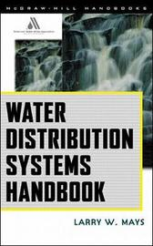 Water Distribution System Handbook by LARRY MAYS