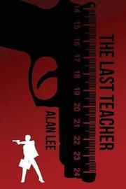 The Last Teacher by Alan Lee