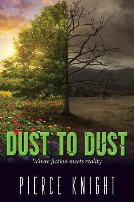 Dust to Dust by Pierce Knight