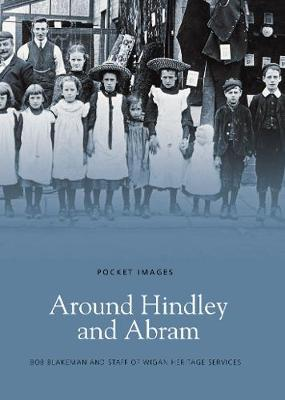 Around Hindley and Abram by Bob Blakeman
