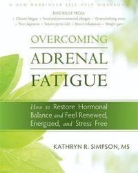 Overcoming Adrenal Fatigue by Kathryn R. Simpson