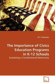 The Importance of Civics Education Programs in K-12 Schools by Jill J. Tokumoto image