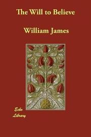 The Will to Believe by William James