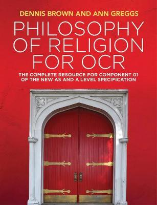 Philosophy of Religion for OCR by Dennis Brown