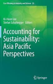 Accounting for Sustainability: Asia Pacific Perspectives by Ki-Hoon Lee