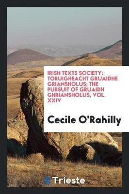 Irish Texts Society by Cecile O'Rahilly