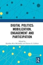 Digital Politics: Mobilization, Engagement and Participation