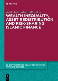 Wealth Inequality, Asset Redistribution and Risk-Sharing Islamic Finance by Tarik Akin