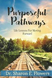 Purposeful Pathways by Sharon E Flowers image