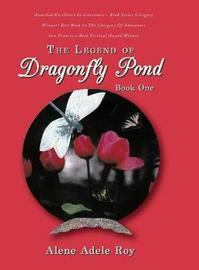 The Legend of Dragonfly Pond by Alene Adele Roy image