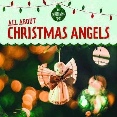 All about Christmas Angels by Kristen Rajczak Nelson