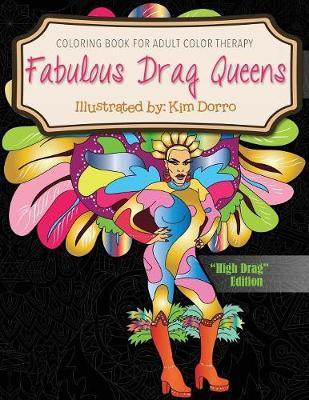 Fabulous Drag Queens by Kim Dorro