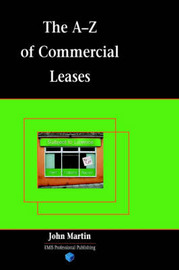 The A-Z of Commercial Leases by John Martin