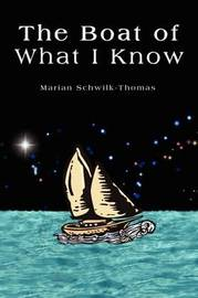 The Boat of What I Know by Marian Schwilk-Thomas image